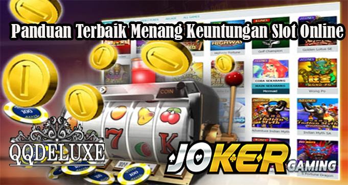 Panduan Terbaik Menang Keuntungan Slot Online