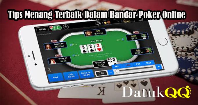 Tips Menang Terbaik Dalam Bandar Poker Online