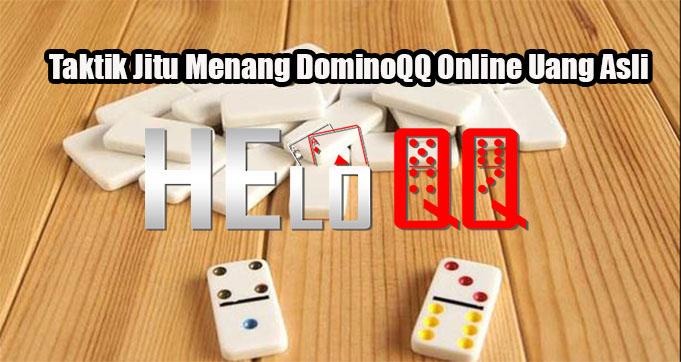 Taktik Jitu Menang DominoQQ Online Uang Asli