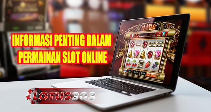 Informasi Penting Dalam Permainan Slot Online